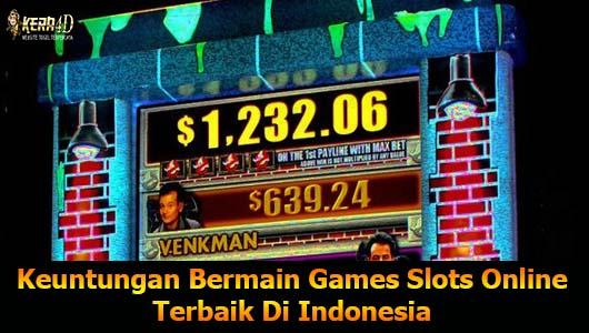 Keuntungan Bermain Games Slots Online Terbaik Di Indonesia