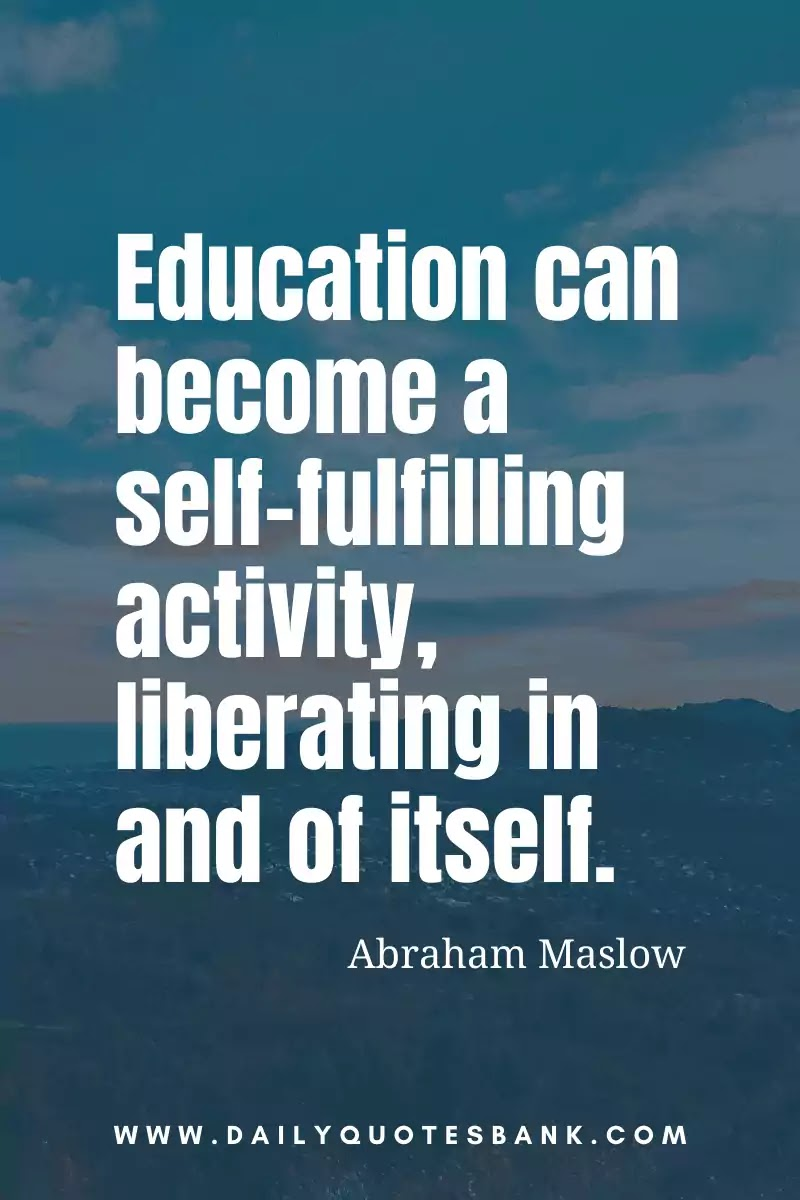Psychologist Abraham Maslow Quotes On Motivation and Education