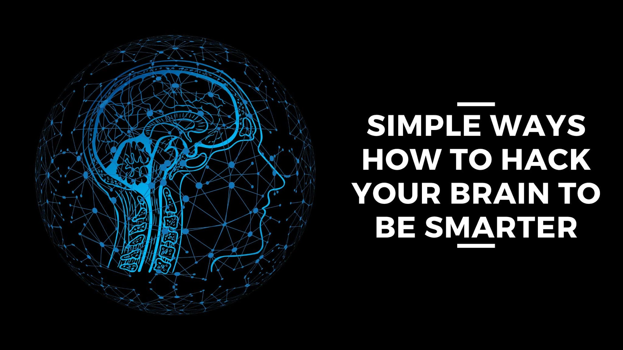 10 Simple Ways How To Hack Your Brain To Be Smarter
