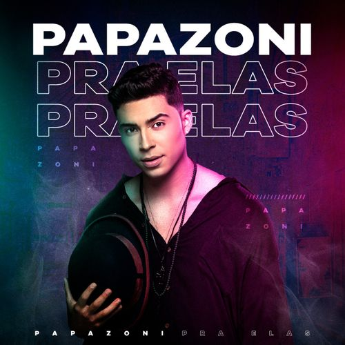 Papazoni - EP - Pra Elas - Abril - 2020