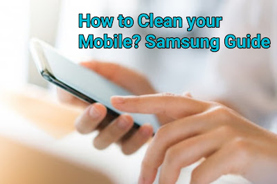 The Samsung guide to cleaning your mobile against the coronavirus