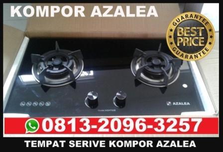 Tempat service kompor gas AZALEA, tempat service kompor gas AZALEA jakarta, service center kompor gas AZALEA
