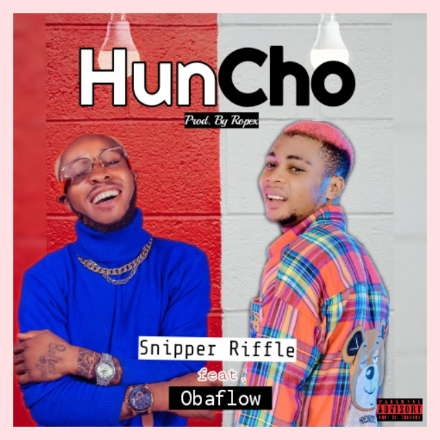 [Music] Snipper Riffle ft Oba Flow - Huncho