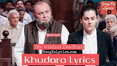 khudara-lyircs-mulk-song-rishi-kapoor-vishal-dadlani-taapsee-pannu-lyricsby-shakeel-azmi