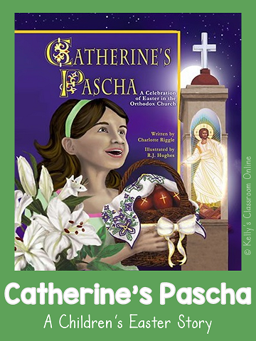 Catherine's Pascha by Charlotte Riggle is an Orthodox children's book about Easter. Learn the symbolism of Pascha eggs and make tissue paper eggs. #kellysclassroomonline