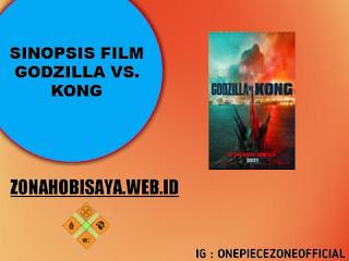 Sinopsis Film Terbaru 2021 Godzilla vs. Kong