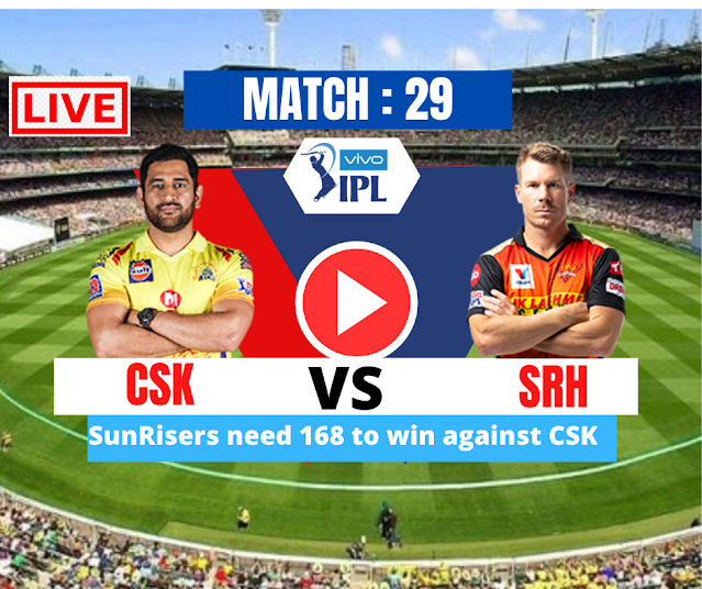 SunRisers need 168 to win against CSK