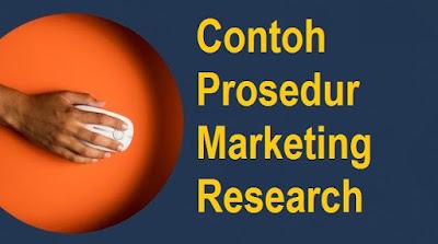 Contoh Prosedur Marketing Research