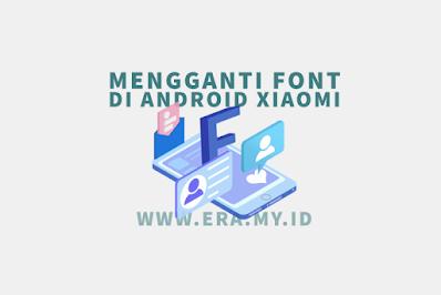 Mengganti Font di Android Xiaomi