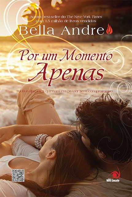 News: Por Um Momento Apenas, de Bella Andre 7