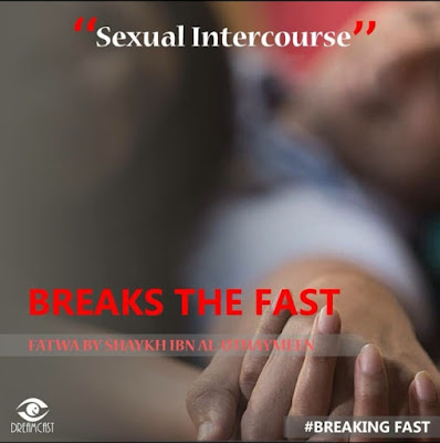 Sexual intercourse breakes the fast | Those Things that Break the Fast or Not by Ummat-e-Nabi.com
