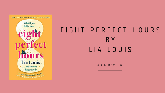 Eight Perfect Hours by Lia Louis