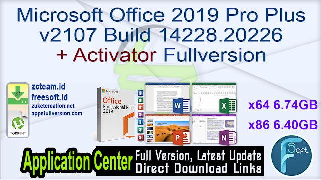 Microsoft Office 2019 Pro Plus v2107 Build 14228.20226 + Activator Fullversion