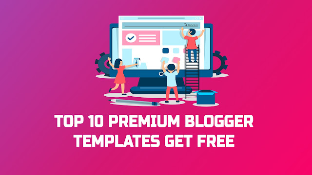 Top 10 Premium Blogger Templates 2020 by Kamran Jaisak