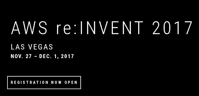 Register Now to Attend AWS re:Invent 2017 at Las Vegas