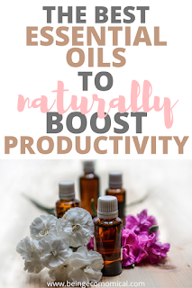 The Best Essential Oils To Boost Productivity - Being Ecomomical