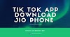 Tik Tok App Download Jio Phone || Tik Tok Kaise Chalaiye