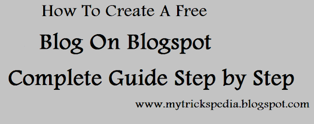 How To Create A Free Blog On Blogspot - Complete Guide Step by Step