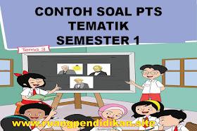 Soal Dan Jawaban PTS Tematik Kelas 6 SD/MI Semester 1 Kurikulum 2013 Tahun Ajaran 2021-2022