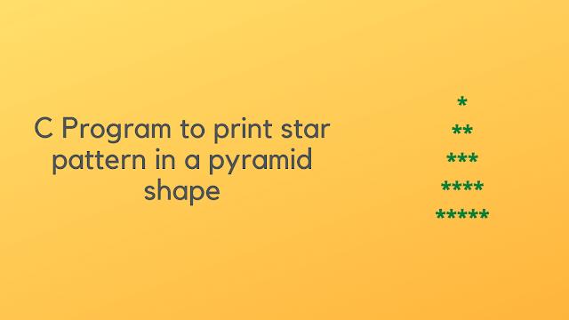 C Program to print star pattern in a pyramid shape