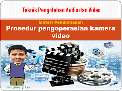https://www.mediainformasionline.com/2019/08/materi-2-prosedur-pengoperasian-kamera.html
