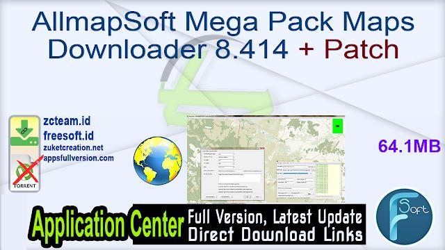 AllmapSoft Mega Pack Maps Downloader 8.414 + Patch_ ZcTeam.id
