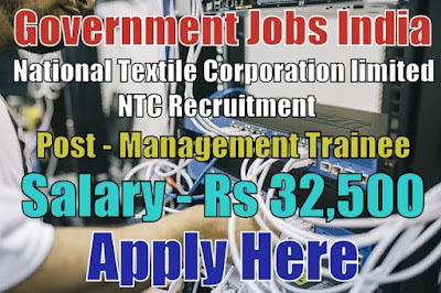 National Textile Corporation Limited NTC Recruitment 2017