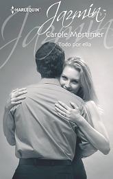 Carole Mortimer - Todo Por Ella