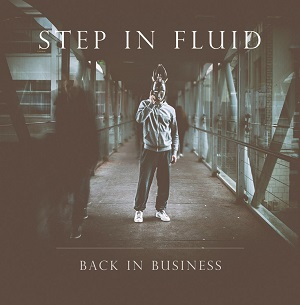 New Prog Releases Step In Fluid Quot Back In Business Quot
