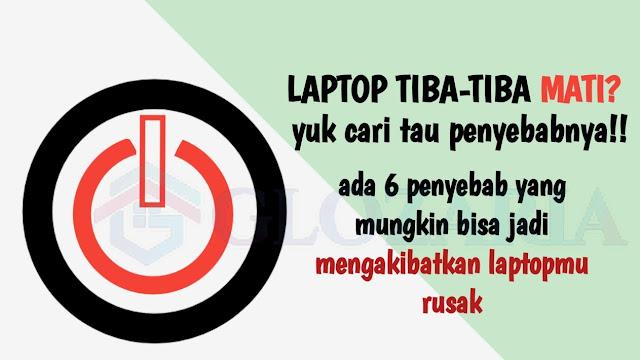 Wajib Baca 6 Penyebab Laptop Tiba-tiba Mati Sendiri