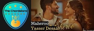 Yasser Desai - MAHEROO Guitar Chords (The Zoya Factor)