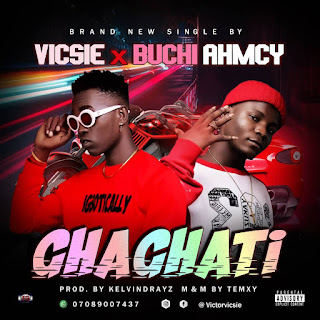 [Music] Ghaghati by Victor Vicsie ft. Buchi Ahmcy
