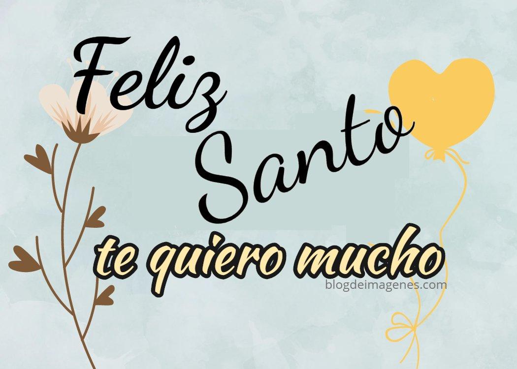 Felicitaciones Santos Bonitas.Feliz Dia De Tu Santo Imagenes Con Frases Para Compartir