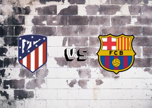 Atlético de Madrid vs FC Barcelona  Resumen y Partido Completo