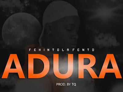 DOWNLOAD MP3: Fehintola Fento - Adura