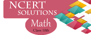 NCERT Solutions of Math - Class 10
