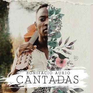 Bonifácio Aurio – Cantadas ( 2019 ) [DOWNLOAD]
