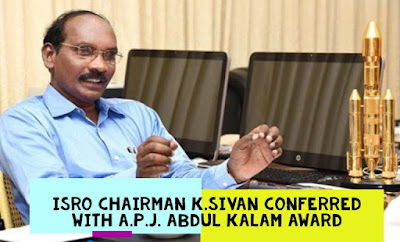 ISRO chairman K.Sivan conferred with A.P.J. Abdul Kalam award