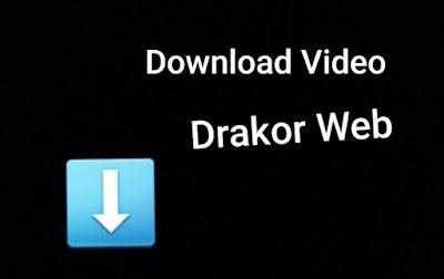 Cara Download Video Drama Korea (Drakor) di Situs Website