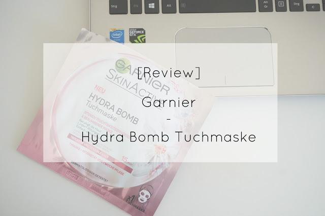 [Review] Garnier - Hydra Bomb Tuchmaske Intensiv Feuchtigkeitsspendende & Beruhigende Maske