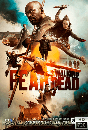 Fear The Walking Dead Temporada 5 [720p] [Latino-Ingles] [MEGA]
