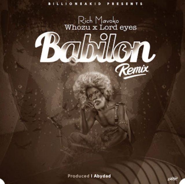 New AUDIO: Rich Mavoko x Whozu x Lord eyes – Babilon Remix | Download Mp3