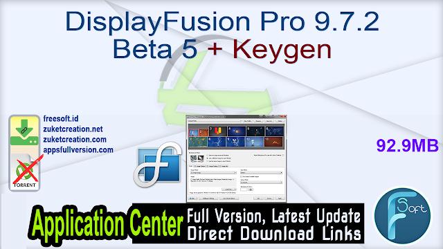 DisplayFusion Pro 9.7.2 Beta 5 + Keygen