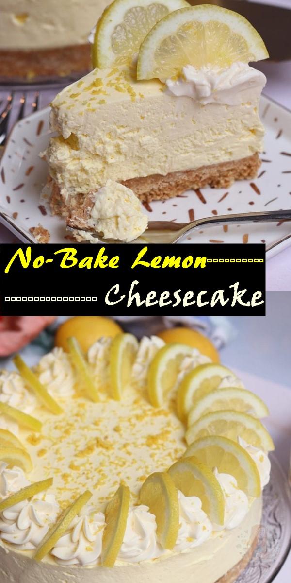 No-Bake Lemon Cheesecake #cakerecipes