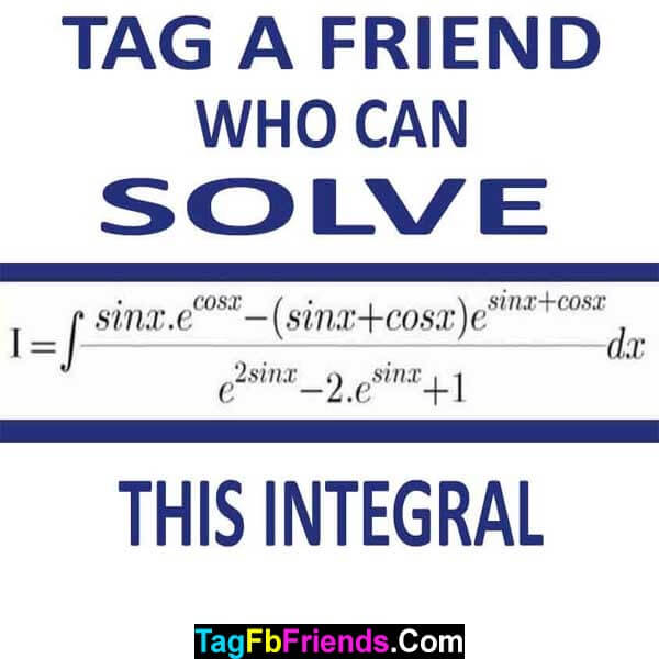 Tag a friend who can solve this integral