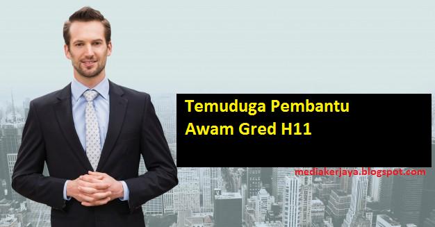 Temuduga Pembantu Awam Gred H11 Media Kerjaya