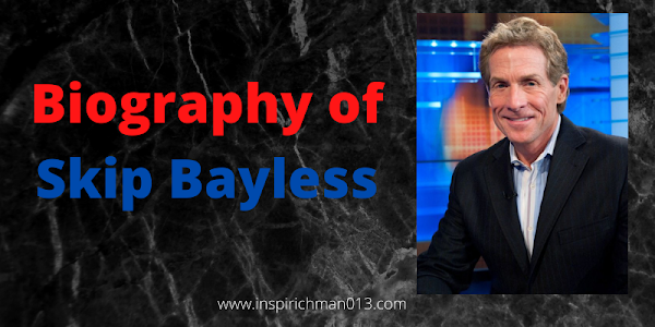 SKIP BAYLESS - BIOGRAPHY, AGE, WEIGHT, FAMILY, AWARDS, NETWORTH | INSPIRICH MAN