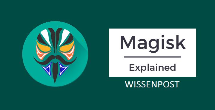 magisk, magisk manager, wissenpost