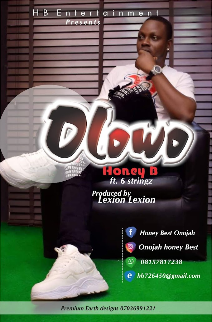 Download Music: Honey-B Olowo ft 6stringz [Prod. By Lexion]