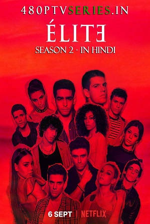 Elite Season 2 (2019) Full Hindi Dual Audio Download 480p 720p All Episodes [Netflix Series]